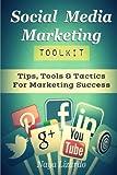 Social Media Marketing Toolkit, Naya Lizardo, 1500632708
