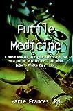 Futile Medicine, Frances Marie, 1410718387