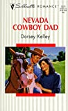 Nevada Cowboy Dad, Dorsey Kelley, 0373193718