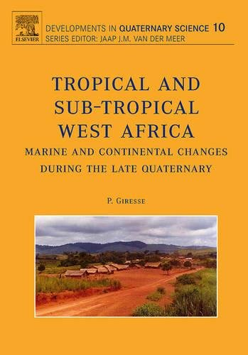 Tropical and sub-tropical West Africa - Marine and continental changes during the Late Quaternary, Volume 10 (Developmen
