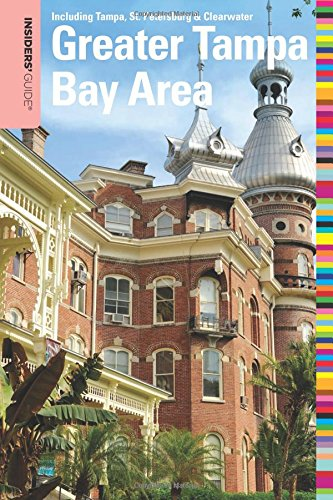 Insiders' Guide to the Greater Tampa Bay Area: Including Tampa, St. Petersburg, & Clearwater (Insiders' Guide Series)