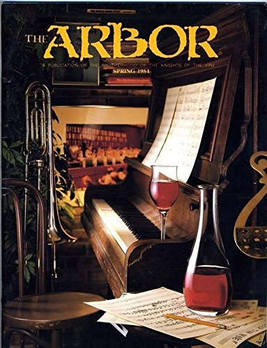 The ARBOR Wine Magazine Brotherhood of the Knights of the Vine Spring ()