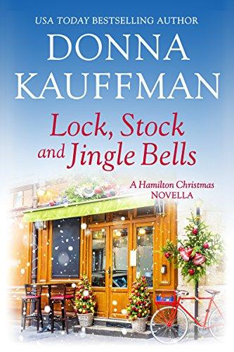 Lock, Stock & Jingle Bells (A Hamilton Christmas Novella Book 2) -
