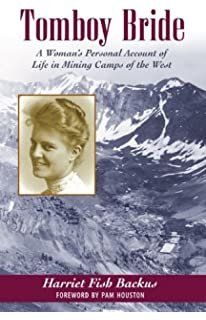 A visit with the tomboy bride harriet backus her friends duane a tomboy bride a womans personal account of life in mining camps of the west fandeluxe Gallery