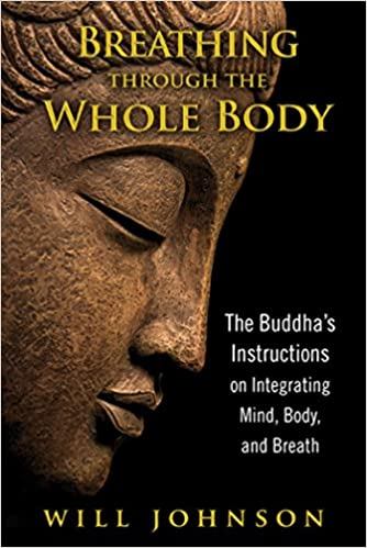 Breathing through the Whole Body: The Buddha's Instructions