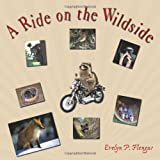 A Ride on the Wildside, Evelyn P. Flengas, 1456758586