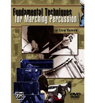 Read Online [(Fundamental Techniques for Marching Percussion: DVD)] [Author: Thom Hannum] published on (October, 2006) PDF
