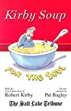 Kirby Soup for the Soul, Robert Kirby, 0974486027