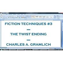 Fiction Techniques #3: The Twist Ending