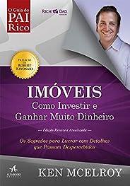 Imóveis: Como Investir e Ganhar (Muito) Dinheiro: Os segredos para lucrar com detalhes que passam despercebido