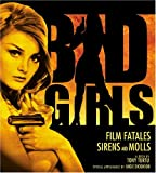 img - for Bad Girls: Film Fatales, Sirens and Molls book / textbook / text book