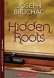 Hidden Roots, Joseph Bruchac, 0439353599