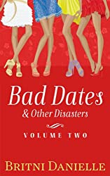 Bad Dates & Other Disasters, Vol. 2
