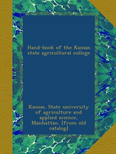 Hand-book of the Kansas state agricultural college
