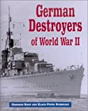 German Destroyers of World War II, Gerhard Koop and Klaus-Peter Schmolke, 1591143071