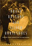 Front cover for the book Brass Buttons and Silver Horseshoes: Stories from Canada's British War Brides by Linda Granfield