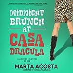 Midnight Brunch: The Casa Dracula Series, Book 2   Marta Acosta