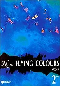 New Flying Colours, classe de seconde, LV1, LV2. Manuel par Bernard Moro