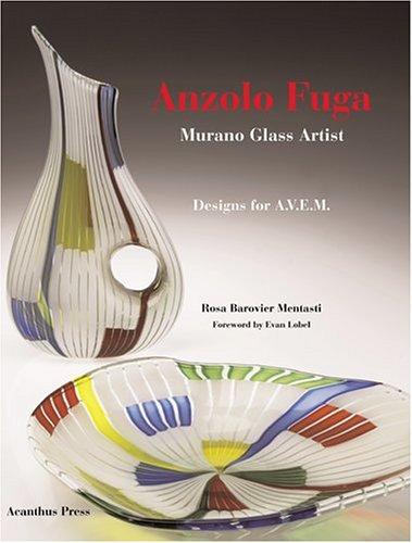 Anzolo Fuga: Murano Glass Artist, Works for A.V.E.M.