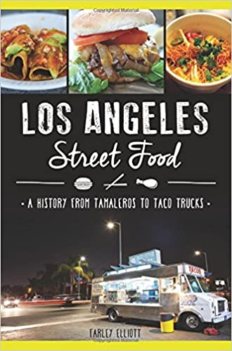 Los angeles street food a history from tamaleros to taco trucks los angeles street food a history from tamaleros to taco trucks american palate farley elliott 9781626199910 amazon books forumfinder Gallery