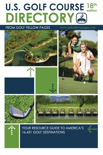 us-golf-course-directory-your-resource-guide-to-americas-16431-golf-destinations-golf-yellow-pages
