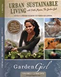 Urban Sustainable Living with Patti Moreno, the Garden Girl