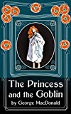 The Princess and the Goblin: Original Unabridged