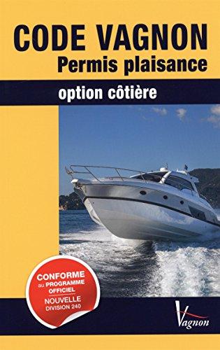 Code Vagnon ; Permis Plaisance ; Option Cotière