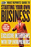 The Vault Report's Guide to Starting Your Own Business, Jonathan Reed Aspatore and H. S. Hamadeh, 0395861705