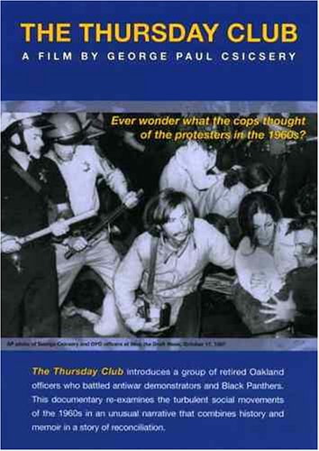 The Thursday Club: Ever Wonder What the Cops Thought of the Protesters in the 1960s? ()