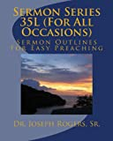 Sermon Series 35L (for All Occasions), Dr. Joseph R., Joseph Rogers,, 1468128809