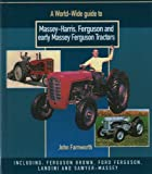 Worldwide Guide to Massey Harris, Ferguson and Early Massey Ferguson Tractors