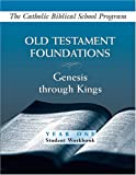 Old Testament Foundations: Genesis Through Kings Year One Student Workbook, Brian Schmisek, Angelo G. Giuliano, Dorothy Jonaitis, Judith A Hubert, 0809195844