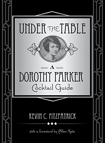 Amazon under the table a dorothy parker cocktail guide ebook under the table a dorothy parker cocktail guide by fitzpatrick kevin c fandeluxe Ebook collections