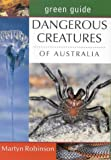 Dangerous Creatures of Australia (Green Guides)