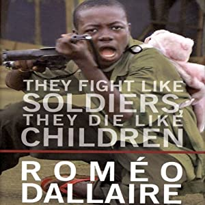 They Fight Like Soldiers, They Die Like Children Audiobook
