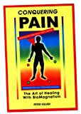 img - for Conquering Pain: The Art of Healing With Biomagnetism book / textbook / text book