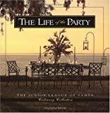 Life of the Party (Junior League of Tampa Culinary Collection): 1