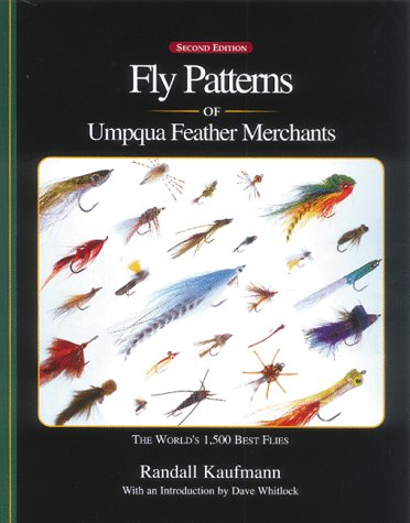 (Fly Patterns of Umpqua Feather Merchants: 1,500 of the World's Best Flies by Kaufmann, Randall (1998) Paperback)