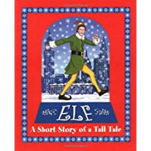 Elf: A Short Story of a Tall Tale