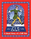 img - for Elf: A Short Story of a Tall Tale book / textbook / text book