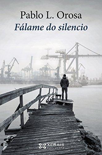 Fálame do silencio (Edición Literaria - Narrativa)