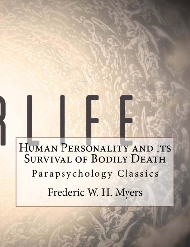 Download Human Personality and its Survival of Bodily Death: Parapsychology Classics pdf epub