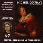 Contre-histoire de la philosophie 7.1: Les Ultras des Lumières - De Meslier à Maupertuis | Michel Onfray