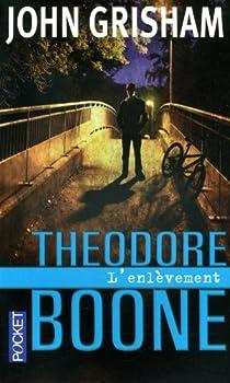 Théodore Boone : l'enlèvement par Grisham