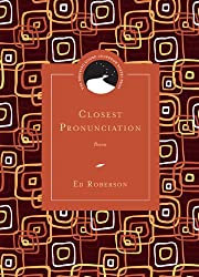 Closest Pronunciation: Poems (Drinking Gourd Chapbook Poetry Prize)