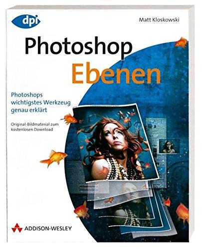 Photoshop Ebenen: Photoshops wichtigstes Werkzeug genau erklärt (DPI Grafik)