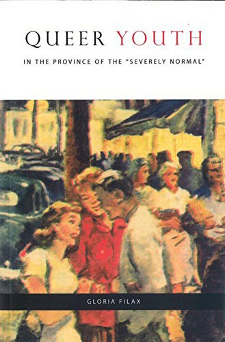 Read Online Queer Youth in the Province of the Severely Normal (Sexuality Studies) PDF