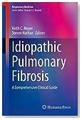 Idiopathic Pulmonary Fibrosis: A Comprehensive Clinical Guide (Respiratory Medicine)