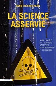 La science asservie par Annie Thébaud-Mony